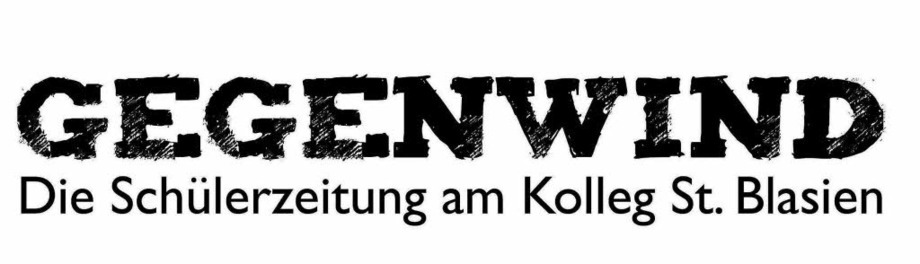 Gegenwind – die Sch�lerzeitung des Kollegs St. Blasien