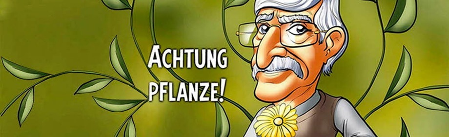 Achtung Pflanze!