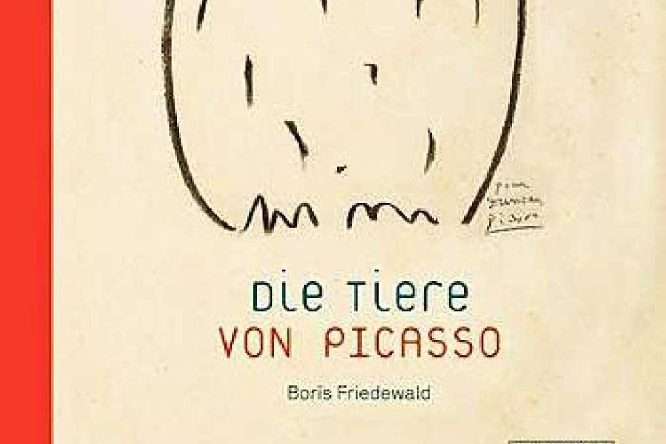 Buchtipp: Die Tiere von Picasso - Badische Zeitung TICKET