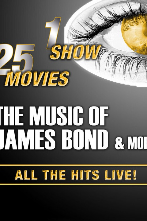 The Music Of James Bond & More - All The Songs All The Hits LIVE! - Mannheim - 04.03.2023 20:00